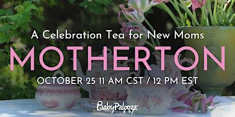 Motherton: A Celebration Tea for New Moms tickets