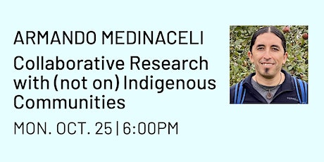 Collaborative Research with (not on) Indigenous Communities tickets