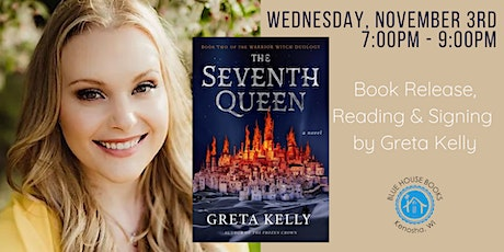 """Release Party! """"The Seventh Queen"""" by Author Greta Kelly tickets"""