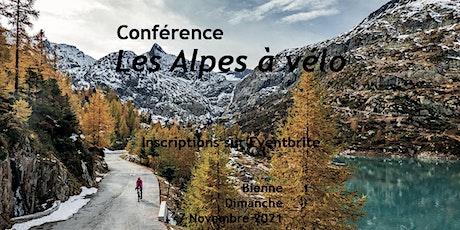 """Conférence sur le beau livre """"Les Alpes à vélo"""" à Bienne billets"""