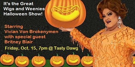 Tasty Dawg presents Wigs and Weenies - October Show tickets