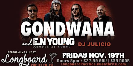 Gondwana w/Special Guest EN Young and DJ Julicio tickets