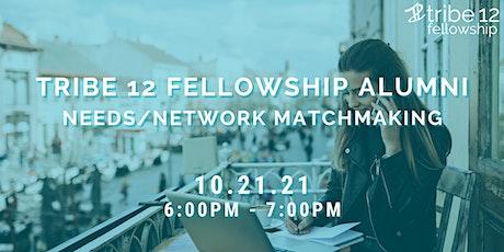 Tribe 12 Fellowship Alumni - Virtual Network/Needs Matchmaking! tickets