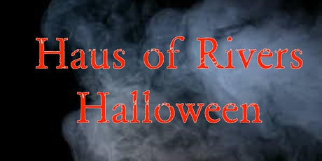 Haus of Rivers Halloween Special! tickets