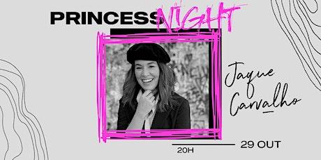 Princess Night com Jaque Carvalho ingressos