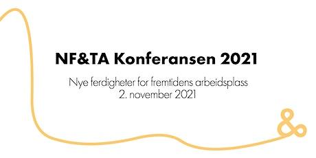NF&TA Konferansen - Nye ferdigheter for fremtidens arbeidsplass Tickets
