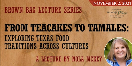Brown Bag Lecture Series: From Tea Cakes to Tamales, Nola McKey tickets