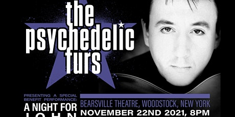 The Psychedelic Furs - Benefit Night For John Ashton - LIVE at Bearsville Theater tickets