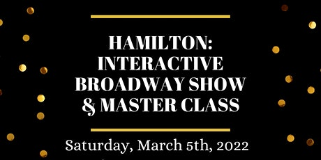 Hamilton Broadway Show and Master Class tickets