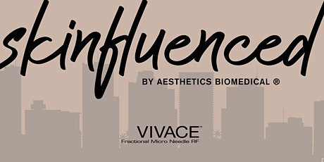 Skinfluenced by Aesthetics Biomedical® in Phoenix, AZ tickets