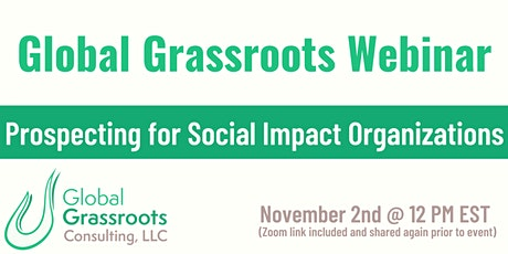 Global Grassroots Webinar - Prospecting for Social Impact Orgs tickets