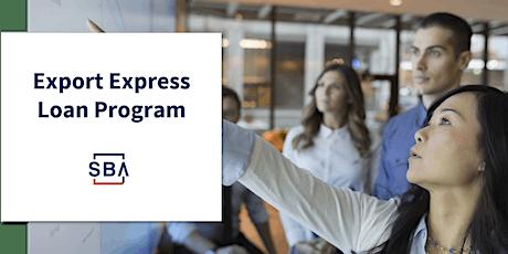SBAs Export Express Loan Program - December 9 tickets