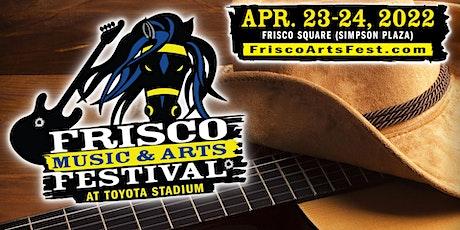 Frisco Music & Arts Festival at Frisco Square - April 23-24, 2022 tickets