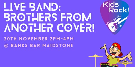 Kids Rock Live Band: Brothers From Another Cover! tickets
