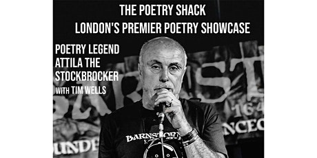 The Poetry Shack - Poetry Showcase with Legend Attila The Stockbroker tickets