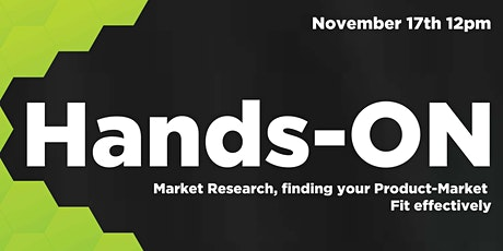 Hands-ON: Market Research, Finding Your Product-Market Fit Effectively tickets