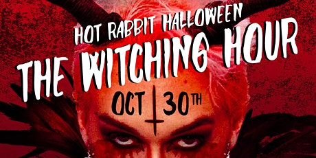 Hot Rabbit's ••• THE WITCHING HOUR ••• LGBTQ+ Halloween! tickets