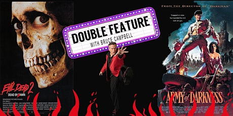 EVIL DEAD 2 & ARMY OF DARKNESS DOUBLE FEATURE  WITH BRUCE CAMPBELL tickets