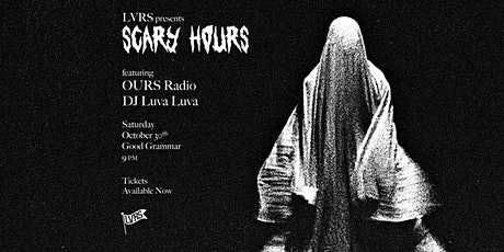 LVRS Presents: Scary Hours tickets