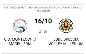 U.S. Montecchio Macelleria Ottelli - Lube Brescia Volley Millenium biglietti
