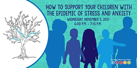 How to Support Your Children with the Epidemic of Stress and Anxiety tickets