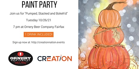 """Paint & Sip """"Pumped Stacked and Bokehd at Ornery Beer Company Fairfax 10/26 tickets"""
