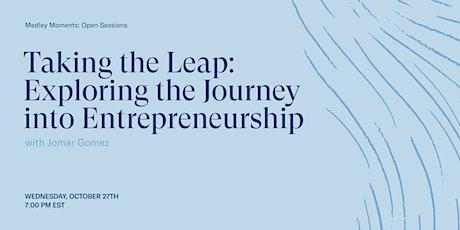Taking the Leap: Exploring the Journey into Entrepreneurship tickets