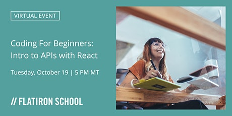 Coding for Beginners - Intro to APIs using React: Workshop | Online tickets