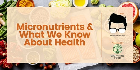 Micronutrients & What We Know About Health tickets