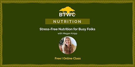 Stress-Free Nutrition for Busy Folks tickets