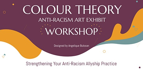 Workshop / Colour Theory - An Anti-Racism Art Exhibit tickets