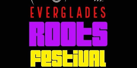 4th Annual Everglades Roots Festival tickets