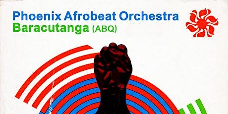Phoenix Afrobeat Orchestra w/ Baracutanga tickets