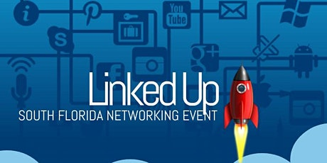 LINKED-UP | A SOUTH FLORIDA NETWORKING MIXER & SPECIAL EVENT tickets