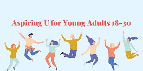 Aspiring U for Young Adults 18-30 tickets