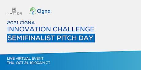 2021 Cigna Innovation Challenge: Semifinalist Pitch Day Tickets