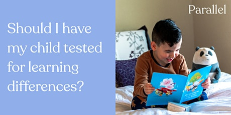 Parallel Presents: Should I Have My Child Tested for Learning Differences? tickets