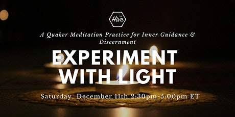Experiment with Light: A Quaker Meditation Practice (In Person) tickets