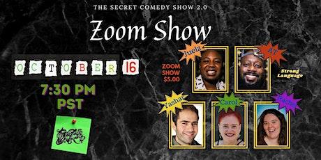 The Secret Comedy Show 2.0 -  Zoom Event tickets