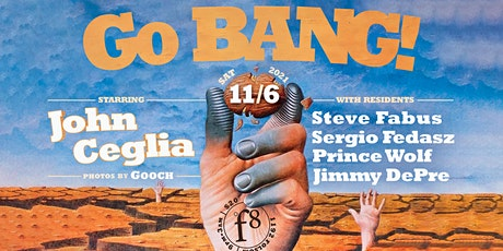Go BANG! with JOHN CEGLIA & Your Residents! Disco Action! tickets