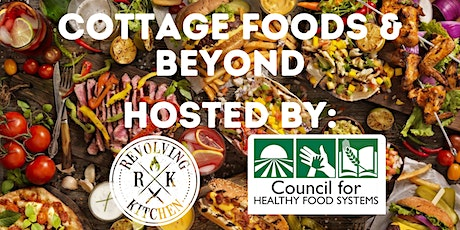 Cottage Foods & Beyond: How to Start or Expand Your Cottage Food Business tickets