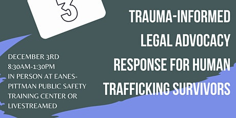 A Trauma Informed Legal Advocacy Response for Human Trafficking Survivors tickets