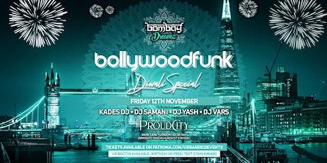 BOLLYWOOD FUNK ( DIWALI SPECIAL ) tickets