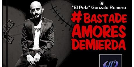 El Pela Gonzalo Romero #BastaDeAmoresDeMierda San Luis entradas