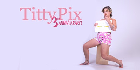 TittyPix Anniversary Party tickets