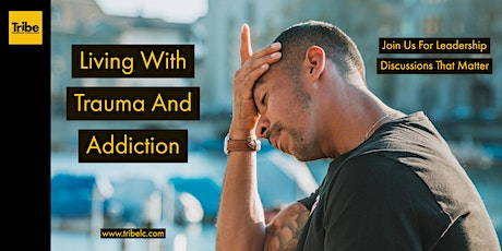 Living With Trauma and Addiction. tickets