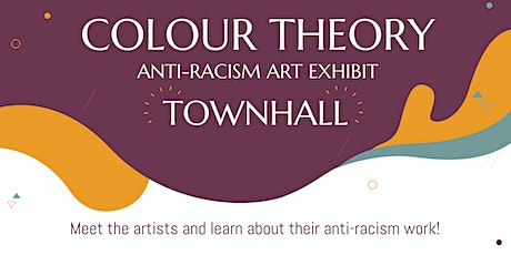 Virtual Town Hall / Colour Theory - An Anti-Racism Art Exhibit tickets