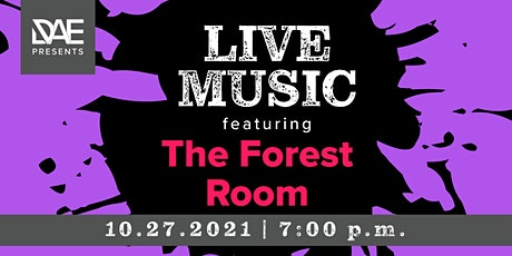 DAE Presents: Live Music featuring The Forest Room tickets