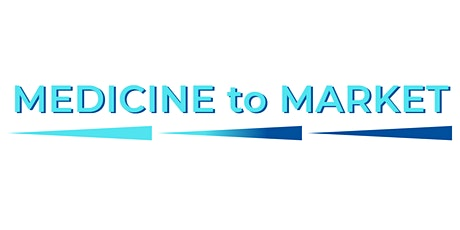 Medicine to Market Summit: Clinical and Commercial Innovations tickets
