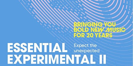 Essential Experimental 2 tickets